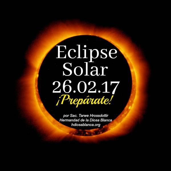 Eclipse Solar 26 de Febrero 2017 ¡Preparémonos!