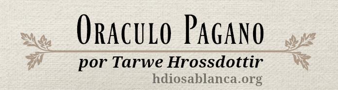 Oráculo Pagano por Tarwe Hrossdottir