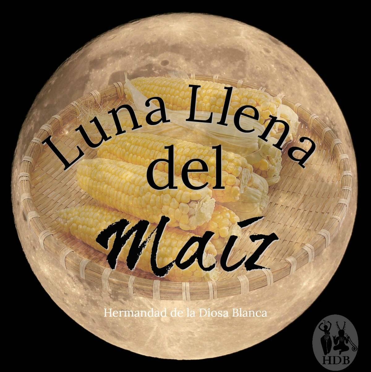 Luna Llena de Agosto ~ Luna Llena del Maíz ~ Magia Lunar